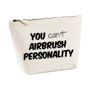You Can't Airbrush Personality Funny Fake Bitchy Statement Canvas MakeUp Bag Gift Case Cosmetic Clutch