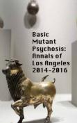 Basic Mutant Psychosis