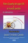 Retro Espana del Siglo XXI y El Mundo Perdido [Spanish]