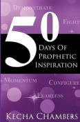 50 Days of Prophetic Inspiration
