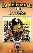 La Delivrance de La Tete [FRE]