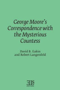 George Moore's Correspondence with the Mysterious Countess