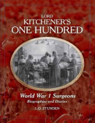 Lord Kitchener's One Hundred World War 1 Surgeons