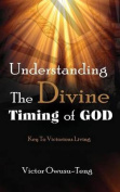 Understanding the Divine Timing of God