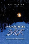 Through the Veil and Back