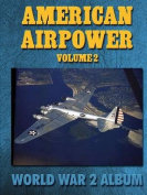 American Airpower Volume 2