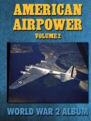 American Airpower Volume 2