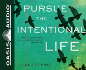 Pursue the Intentional Life [Audio]