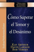 Como Superar El Temor y El Desanimo / Overcoming Fear and Discouragement  [Spanish]
