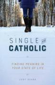 Single and Catholic
