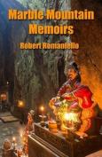 Marble Mountain Memoirs