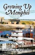 Growing Up Memphis