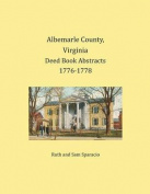 Albemarle County, Virginia Deed Book Abstracts 1776-1778