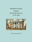 Albemarle County, Virginia Deed Book Abstracts 1778-1780