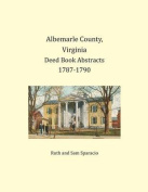 Albemarle County, Virginia Deed Book Abstracts 1787-1790