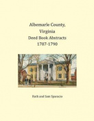 Albemarle County, Virginia Deed Book Abstracts 1787-1790