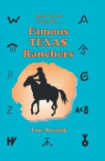 Would You Like to Ride with . . . Famous Texas Ranchers