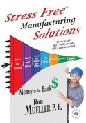 Stress Free Manufacturing Solutions