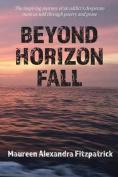 Beyond Horizon Fall