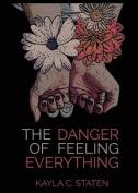 The Danger of Feeling Everything