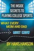 The Inside Secrets to Playing College Sports