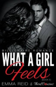 What a Girl Feels (Billionaire Romance)