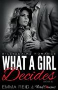 What a Girl Decides (Billionaire Romance)