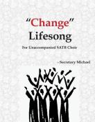 """""""Change"""" Lifesong"""
