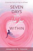 Seven Days with His Love Within