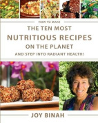 How to Make the Ten Most Nutritious Recipes on the Planet
