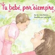 Tu Bebe, Por Siempre (Love Baby Healthy) [Board book] [Spanish]