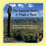 The Sonoran Desert, a Magical Place
