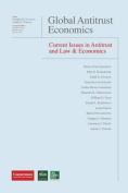 Global Antitrust Economics - Current Issues in Antitrust and Law & Economics