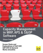 Capacity Management in MRP, APS & S&op Software