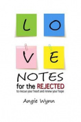 Love Notes for the Rejected