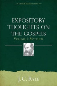 Expository Thoughts on the Gospels Volume 1