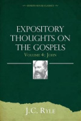 Expository Thoughts on the Gospels Volume 4