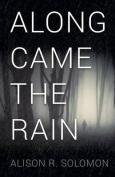 Along Came the Rain