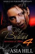 My Besties 4: Revenge Is Mine