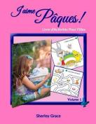J'Aime Paques! Livre D'Activites Pour Filles [FRE]