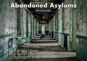 Abandoned Asylums