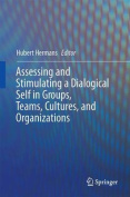 Assessing and Stimulating a Dialogical Self in Groups, Teams, Cultures, and Organizations