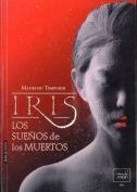 Iris, Los Suenos de Los Muertos [Spanish]