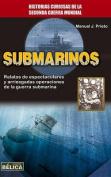 Submarinos (Historia Belica) [Spanish]