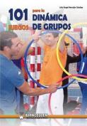 101 Juegos Para La Dinamica de Grupos [Spanish]