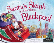 Santa's Sleigh is on it's Way to Blackpool