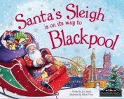 Santa's Sleigh is on it's Way to Blackpool