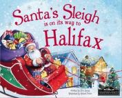 Santa's Sleigh is on it's Way to Halifax