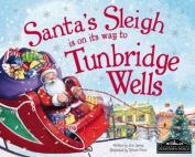 Santa's Sleigh is on it's Way to Tunbridge Wells