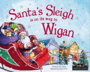 Santa's Sleigh is on it's Way to Wigan